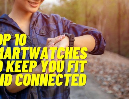 Top 10 Smartwatches to Keep You Fit and Connected
